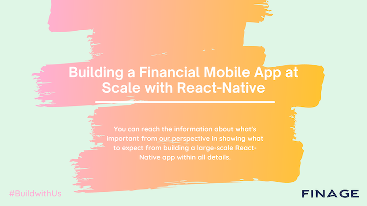 Building a Financial Mobile App at Scale with React-Native